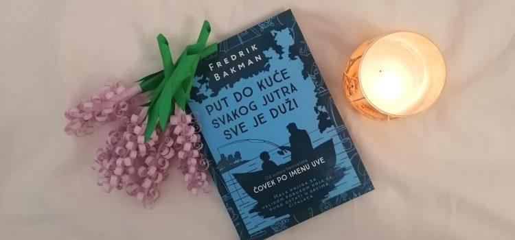 """""""Put do kuće svakog jutra sve je duži"""" – Fredrik Bakman"""