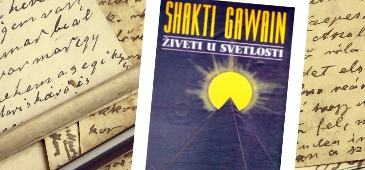 "Čitamo: ""Živeti u svetlosti"" – Shakti Gawain"